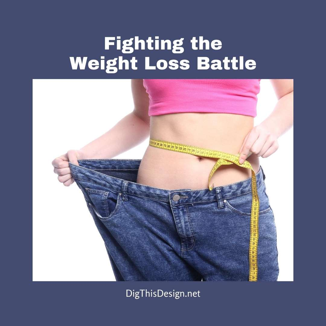 Fighting the Weight Loss Battle