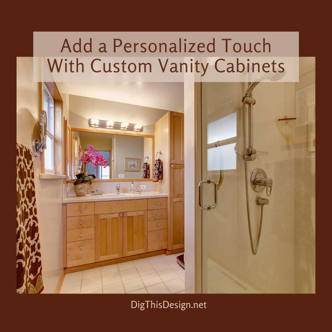 Add a Personalized Touch With Custom Vanity Cabinets