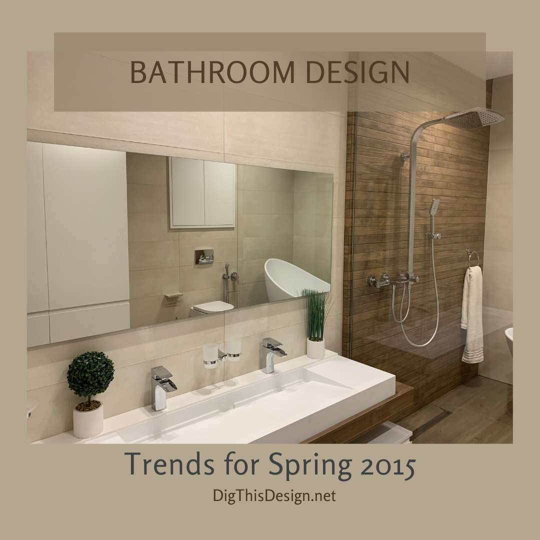 Bathroom Design Trends for Spring 2015
