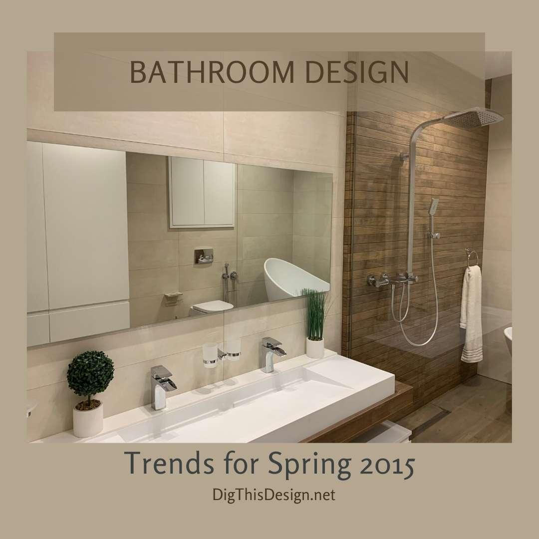 Bathroom Design Trends for Spring 2015