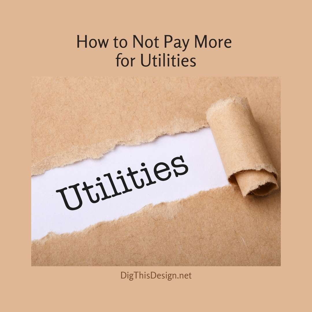 Do Not Pay More For Utilities