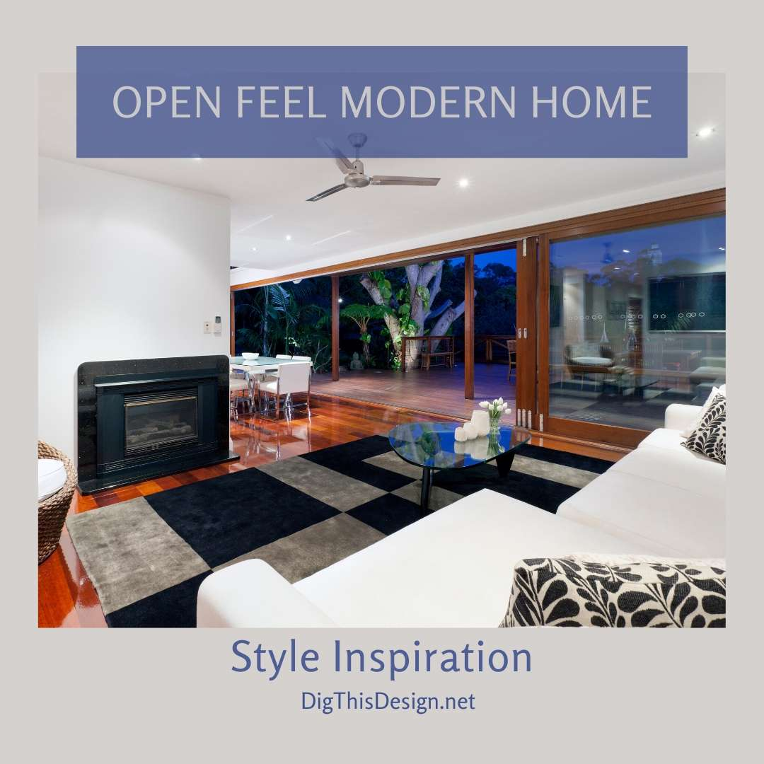 Style Inspiration for the Open Feel Modern Home