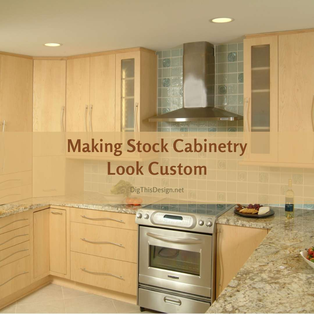 Making Stock Cabinetry Look Custom