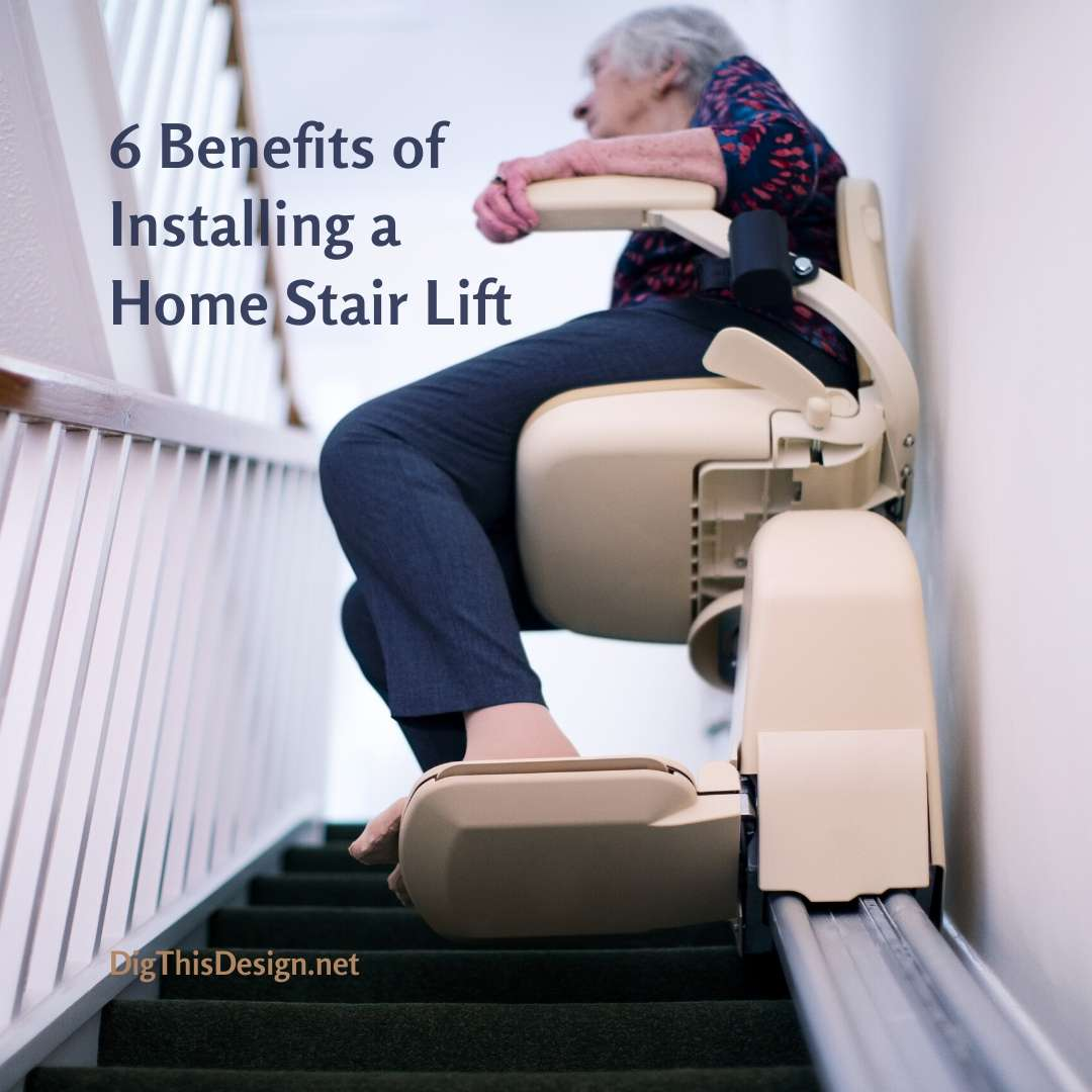 6 Benefits of Installing a Home Lift