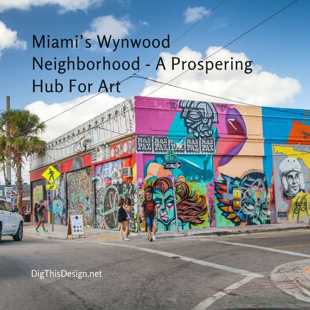 Miami's Wynwood Neighborhood - A Prospering Hub For Art