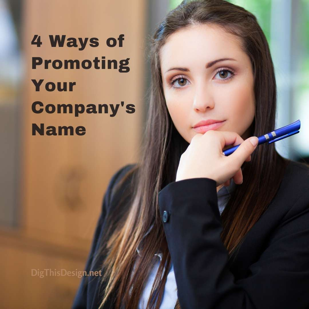 4 Ways To Promote Your Company's Name