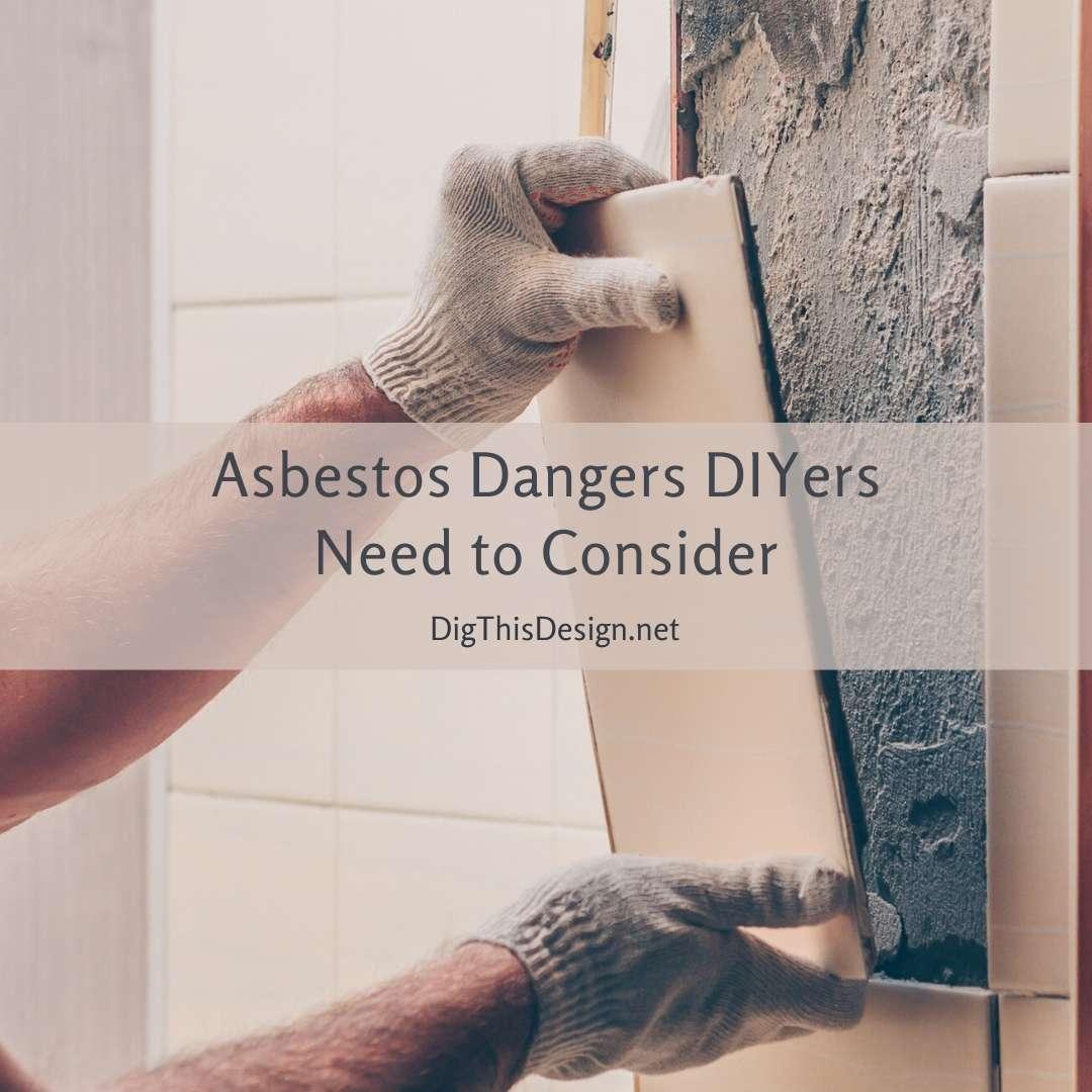 Asbestos Dangers DIYers Need to Consider