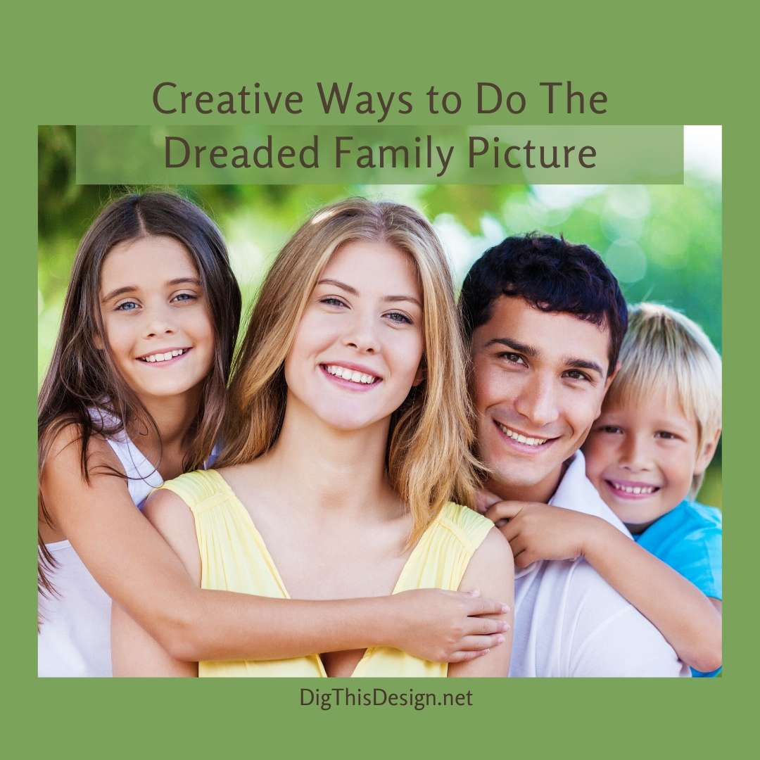 Creative Ways to Do The Dreaded Family Picture