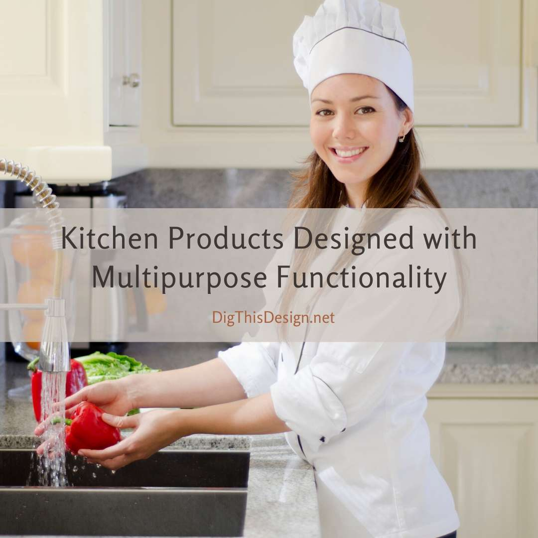Kitchen Products Designed with Multipurpose Functionality