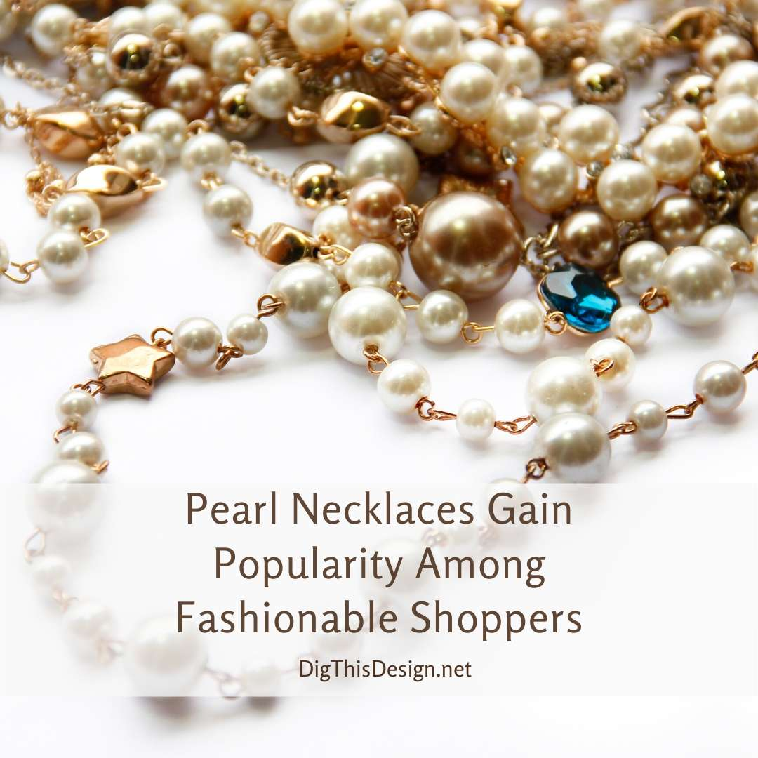 Pearl Necklaces Gain Popularity Among Fashionable Shoppers