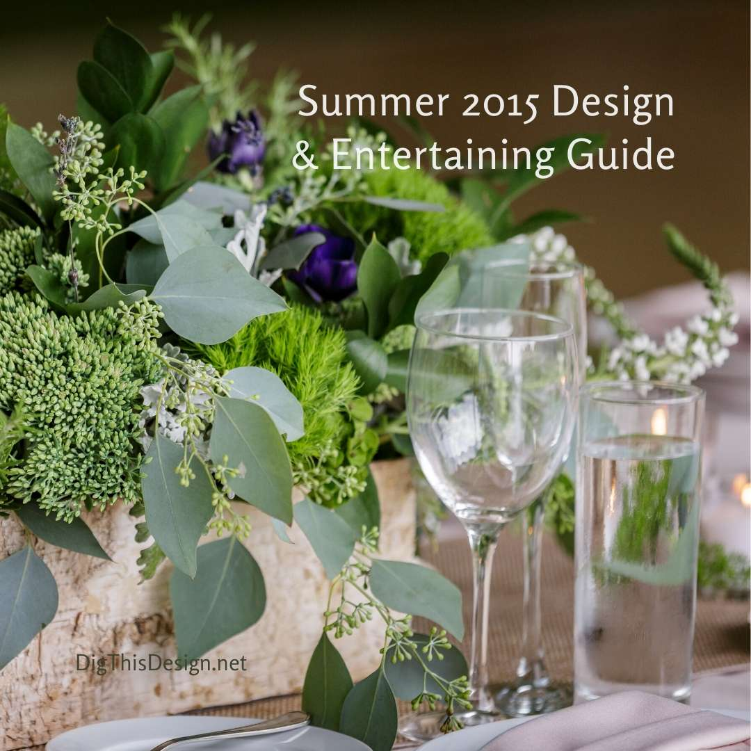 Summer 2015 Design & Entertaining Guide