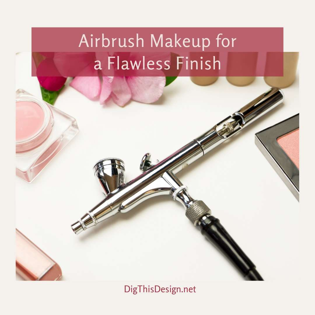 Airbrush Makeup for a Flawless Finish