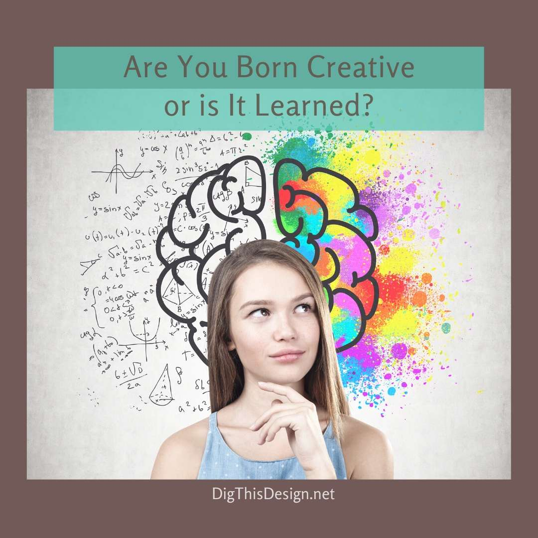 Are You Born Creative or is It Learned