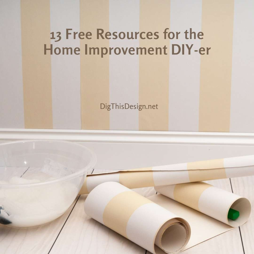 13 Free Resources for the Home Improvement DIY-er