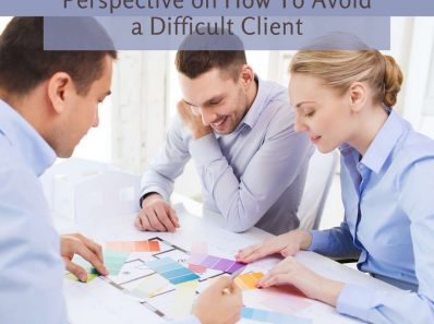 Interior Designer's Perspective on How To Avoid a Difficult Client