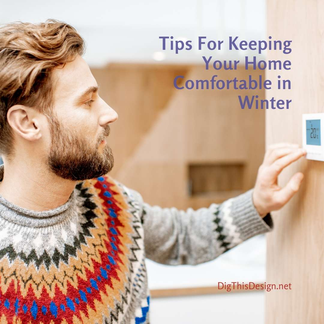 Tips For Keeping Your Home Comfortable in Winter