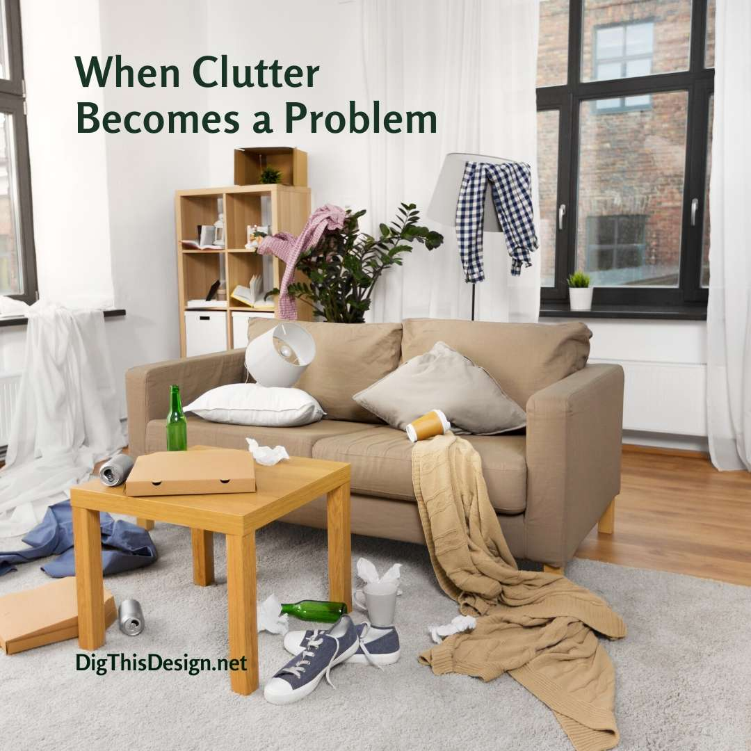When Clutter Becomes a Problem