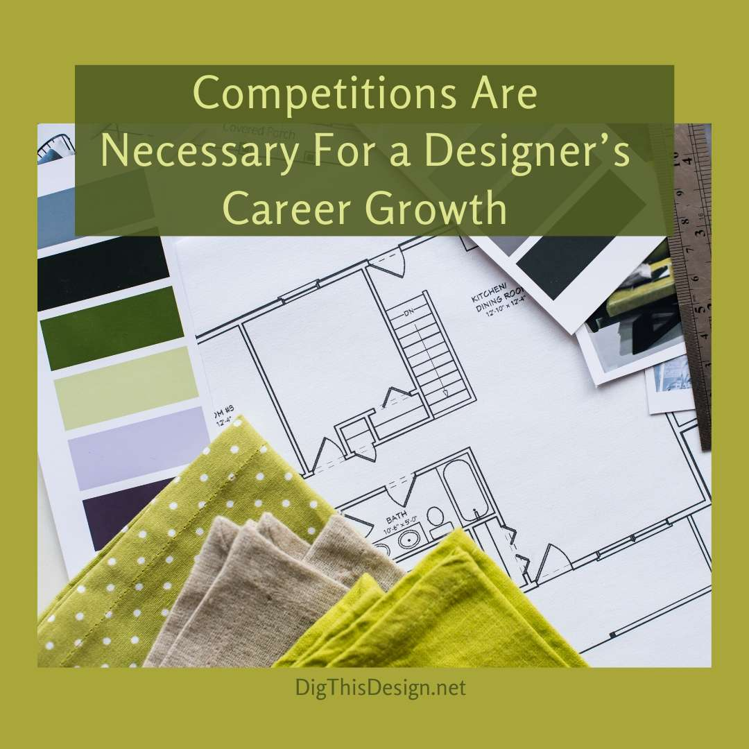 Design Competitions Are Necessary For a Designer's Career Growth