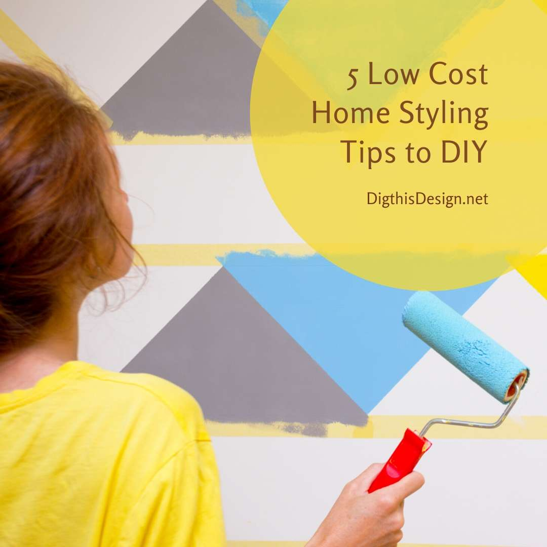 5 Low Cost Home Styling Tips to DIY