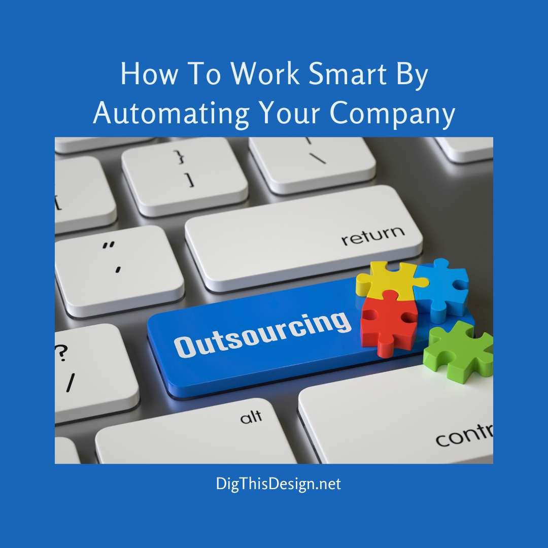 How To Work Smart By Automating Your Company