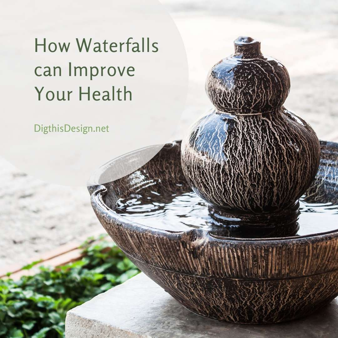How a Waterfall in Your Home Design Can Improve Health