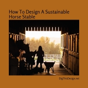 How To Design A Sustainable Horse Stable