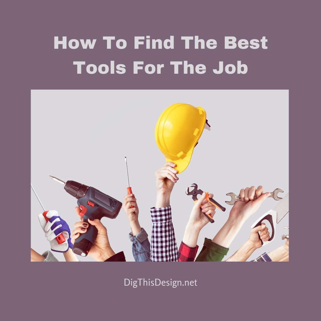How To Find The Best Tools For The Job