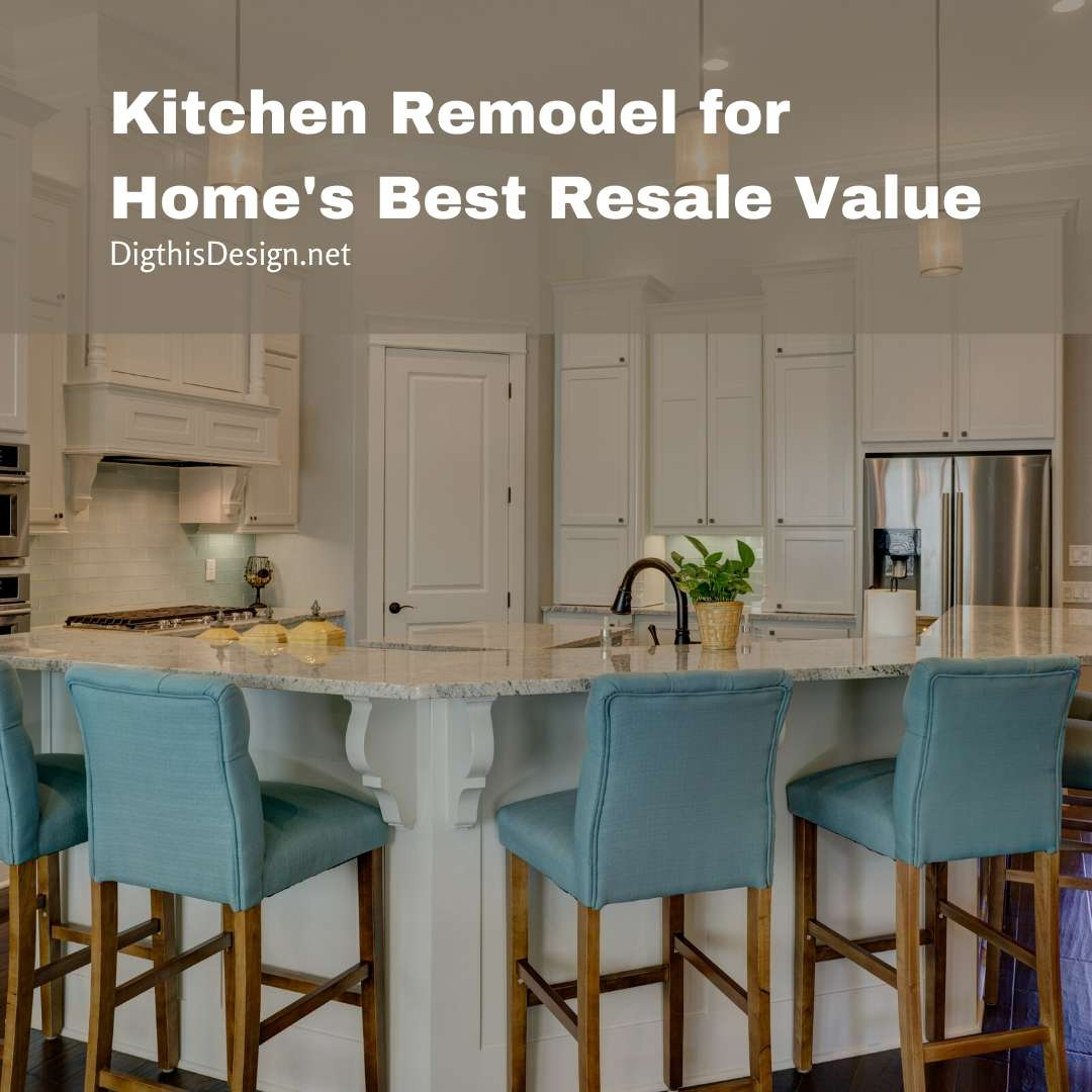 Kitchen Remodel for Home's Best Resale Value