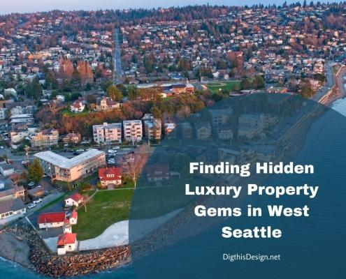 Finding Hidden Luxury Property Gems in West Seattle