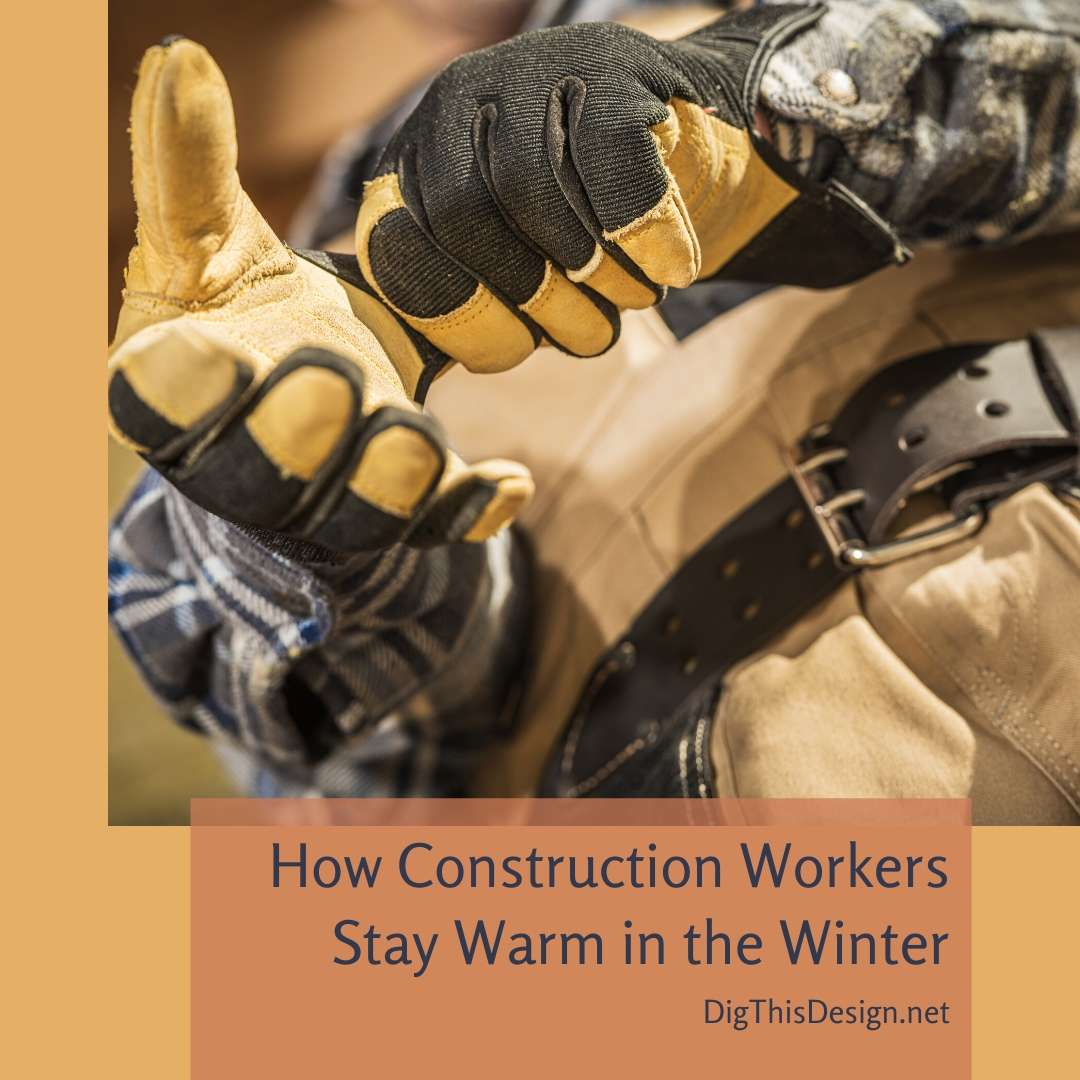How Construction Workers Stay Warm in the Winter