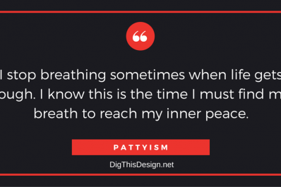 I stop breathing sometimes when life gets tough. I know this is the time I must find my breath to reach my inner peace.