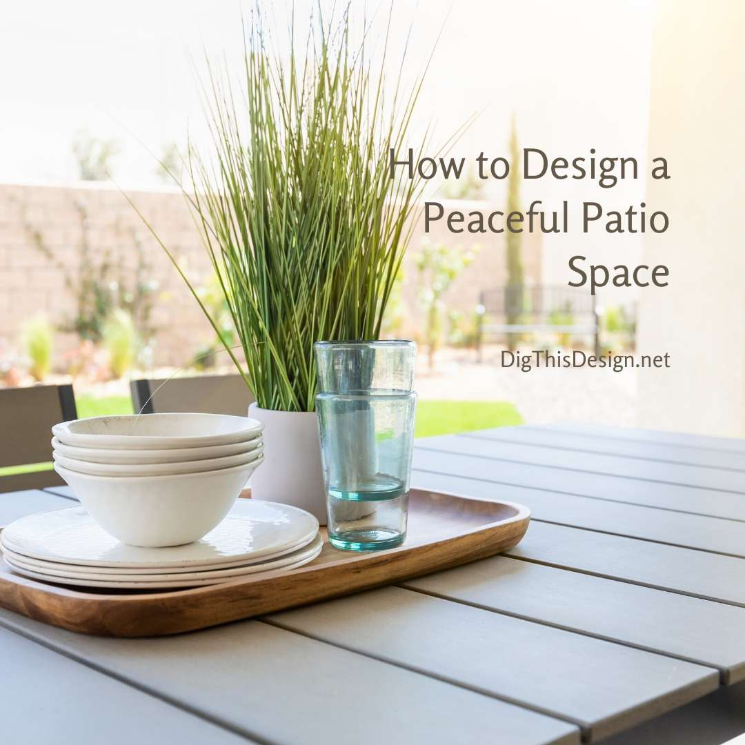 How to Design a Peaceful Patio Space
