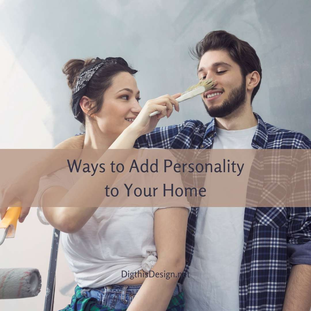 Add Personality to Your Home