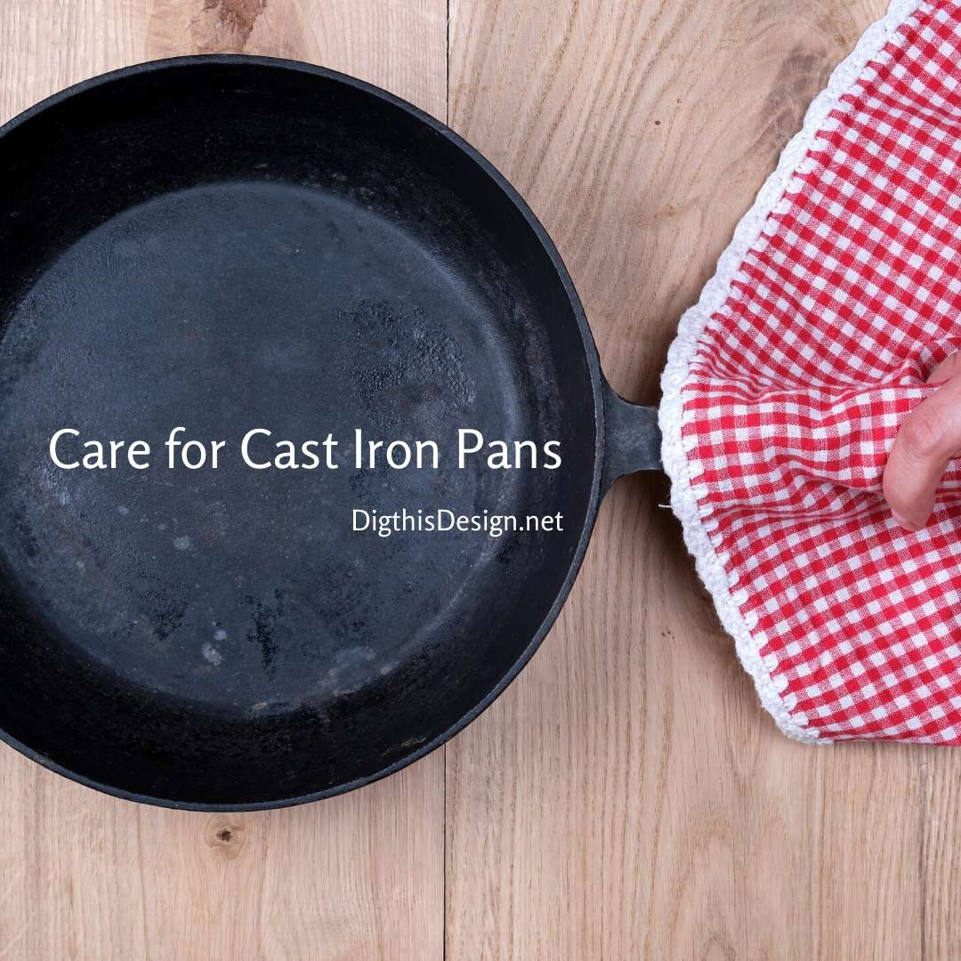 Care For Cast Iron Pans