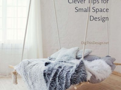 Clever Tips for Small Space Design
