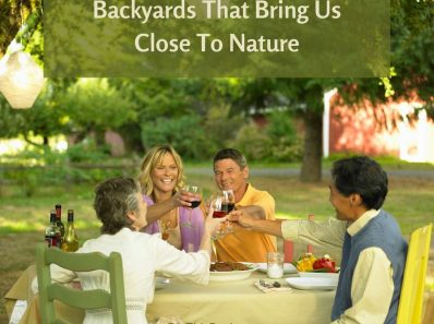 Backyards That Bring Us Close To Nature