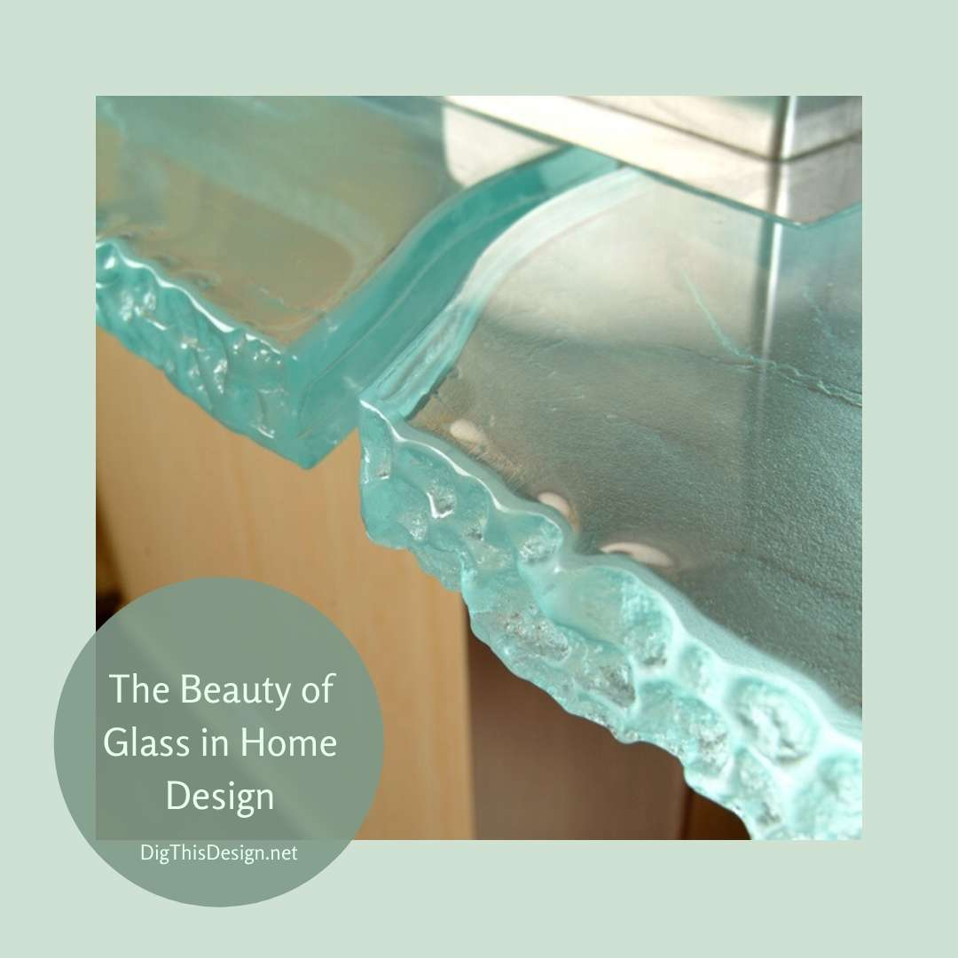 The Beauty of Glass in Home Design
