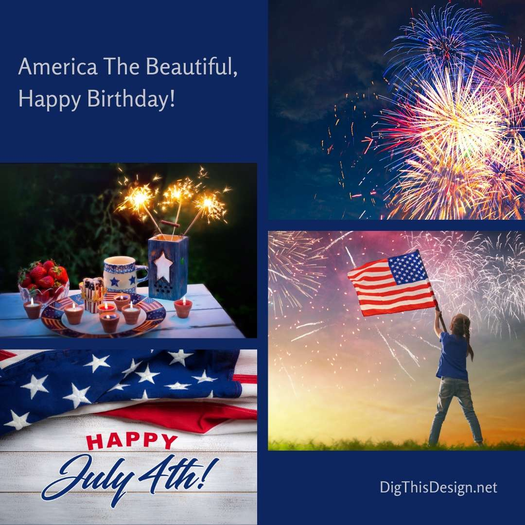 America The Beautiful, Happy Birthday!