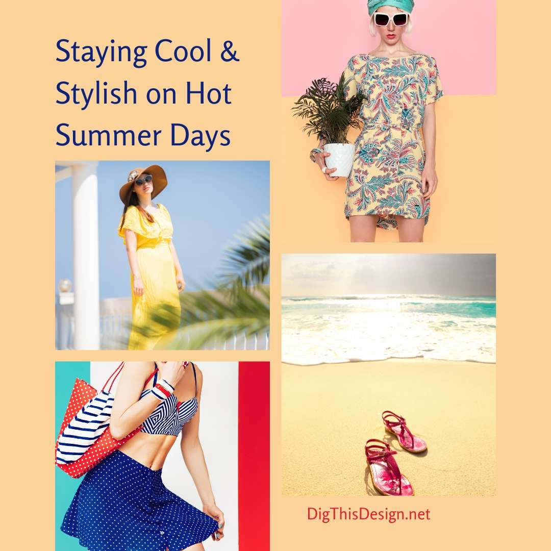 Cool & Stylish on Hot Summer Days