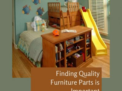 Finding Quality Furniture Parts is Important
