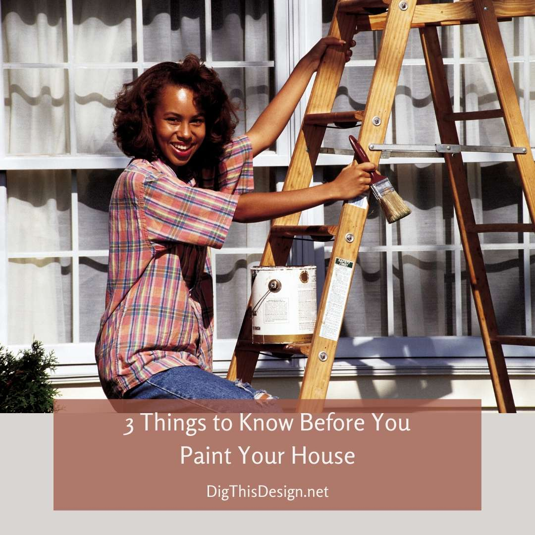 3 Things to Know Before You Paint Your House