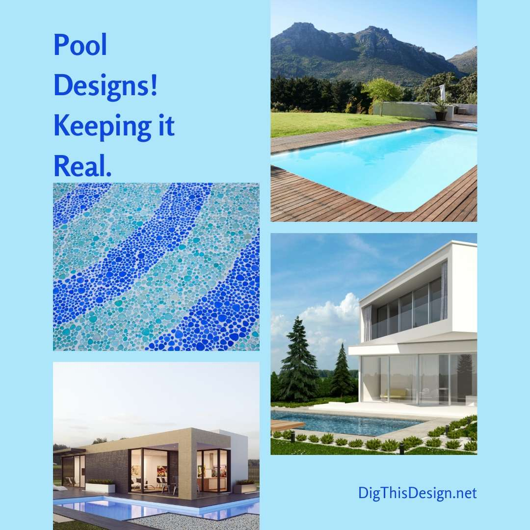 Pool Designs – Keeping it Real