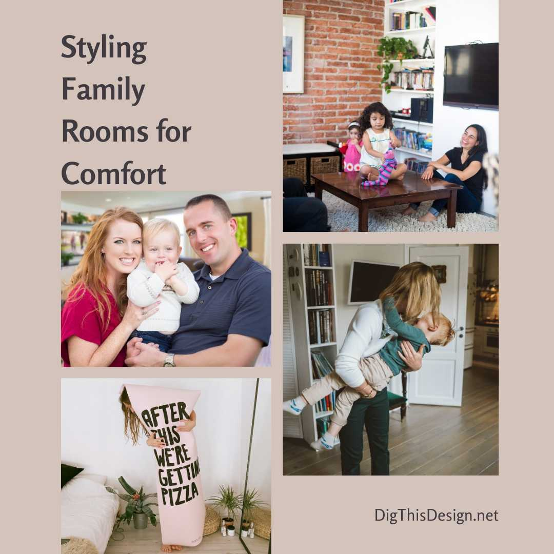 Styling Family Rooms for Comfort