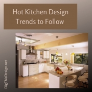 Hot Kitchen Design Trends to Follow