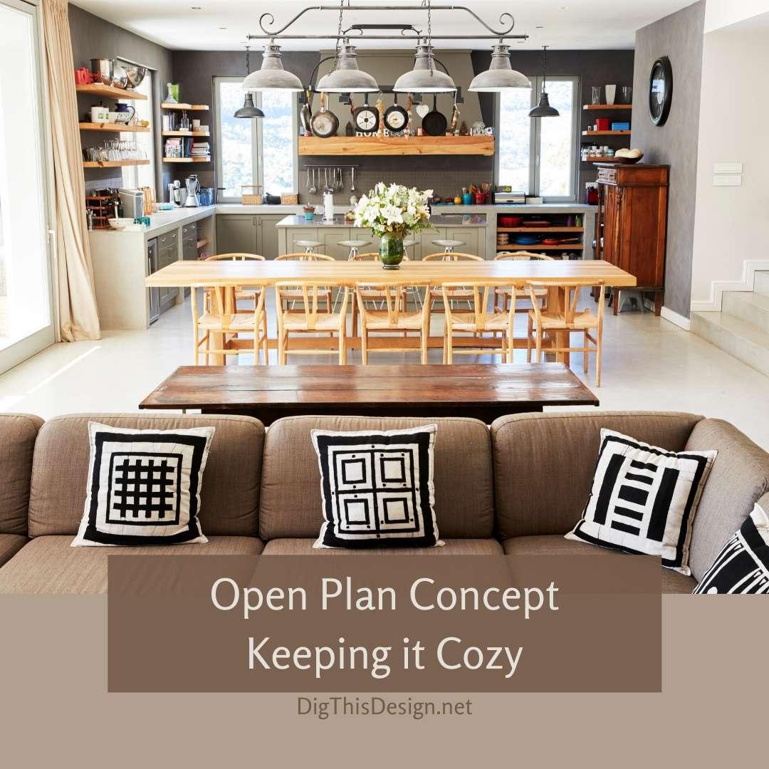 Open Plan Concept - Keeping it Cozy