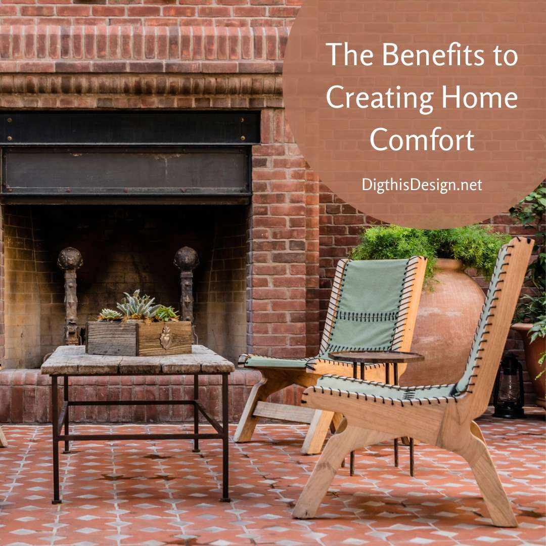 The Benefits to Creating Home Comfort