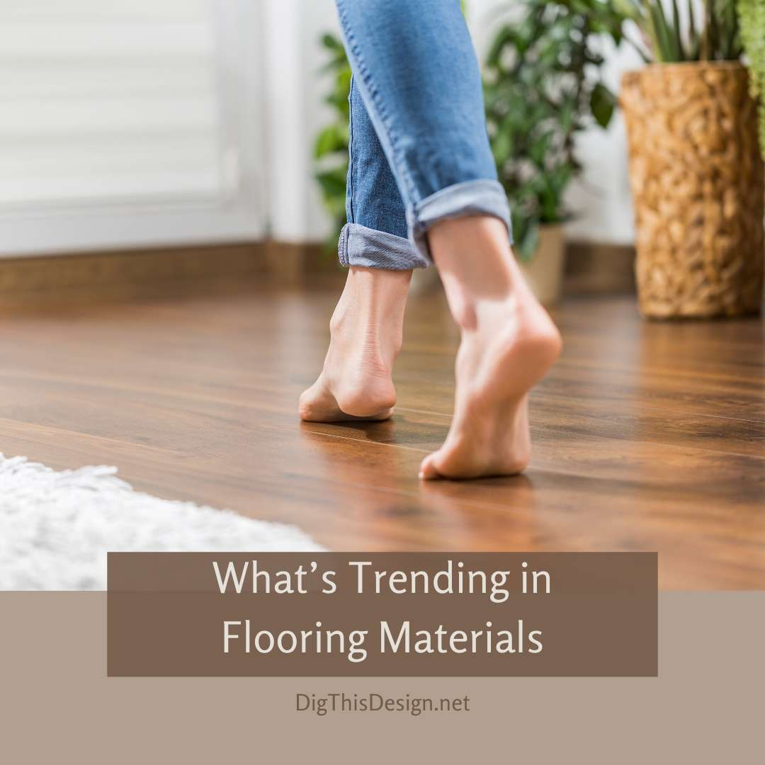 What's Trending in Flooring Materials