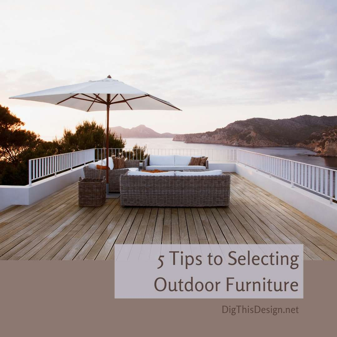 5 Tips to Selecting Outdoor Furniture