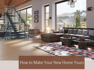 How to Make Your New Home Yours