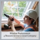Window Replacement – 4 Reasons to Use a Local Company
